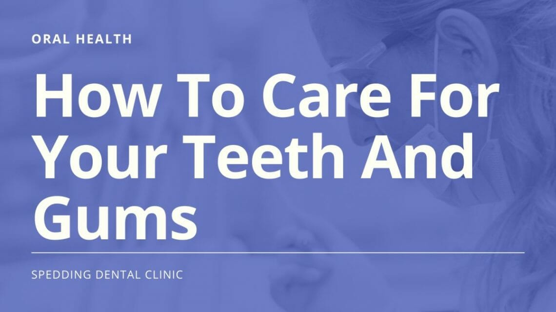 How To Care For Teeth And Gums