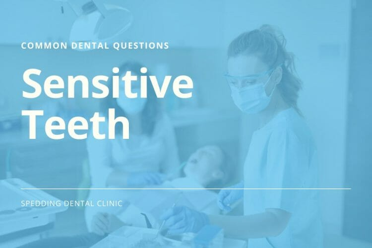 Common Dental Care Questions About Sensitive Teeth