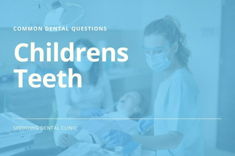 Common Dental Care Questions For children's Teeth