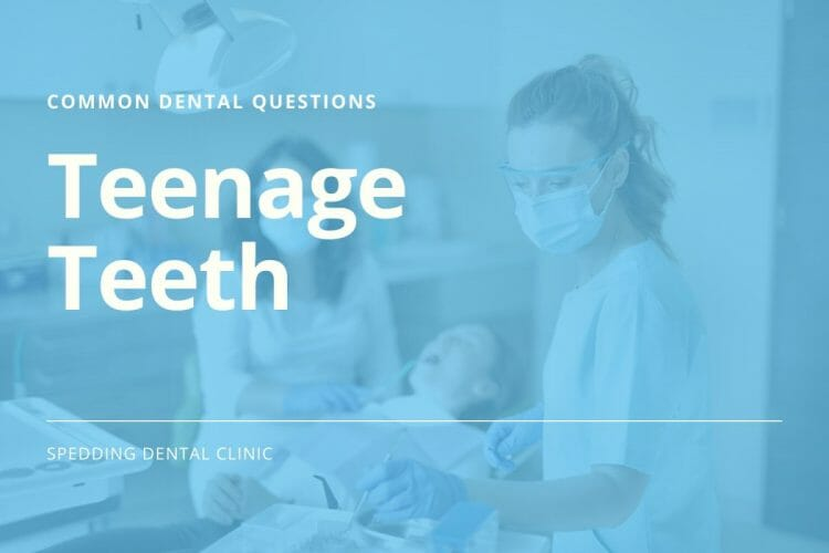 Common Dental Care Questions For Teenage Teeth