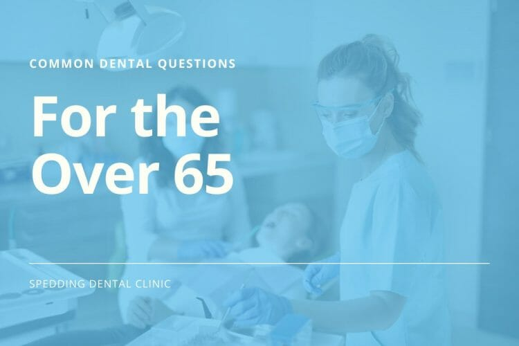 Common Dental Care Questions For The Over 65
