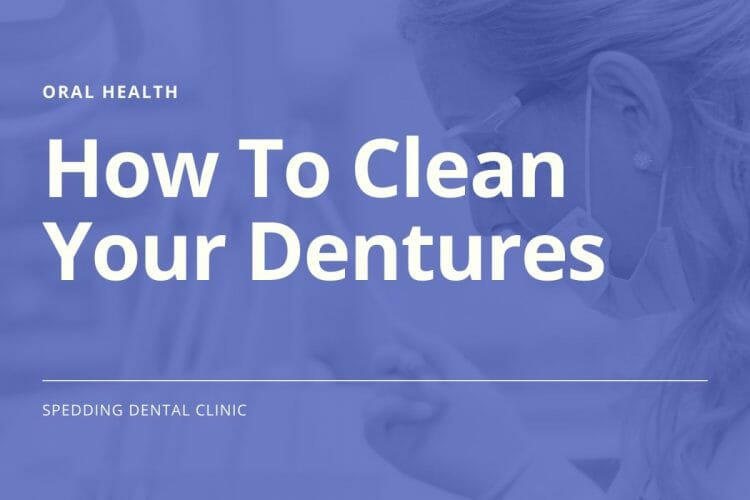 How To Clean Your Dentures
