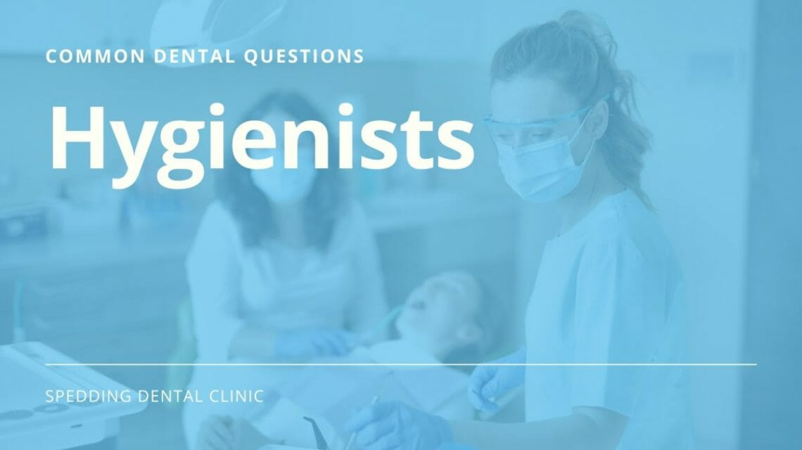Common Dental Care Questions About Hygienists