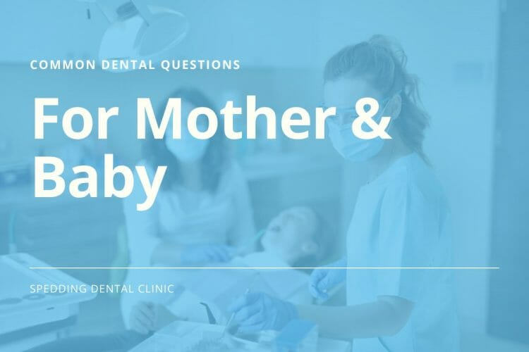 Common Dental Care Questions for Mother & Baby